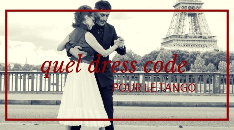 dress code pour le tango ?  la tenue idéale pour le tango