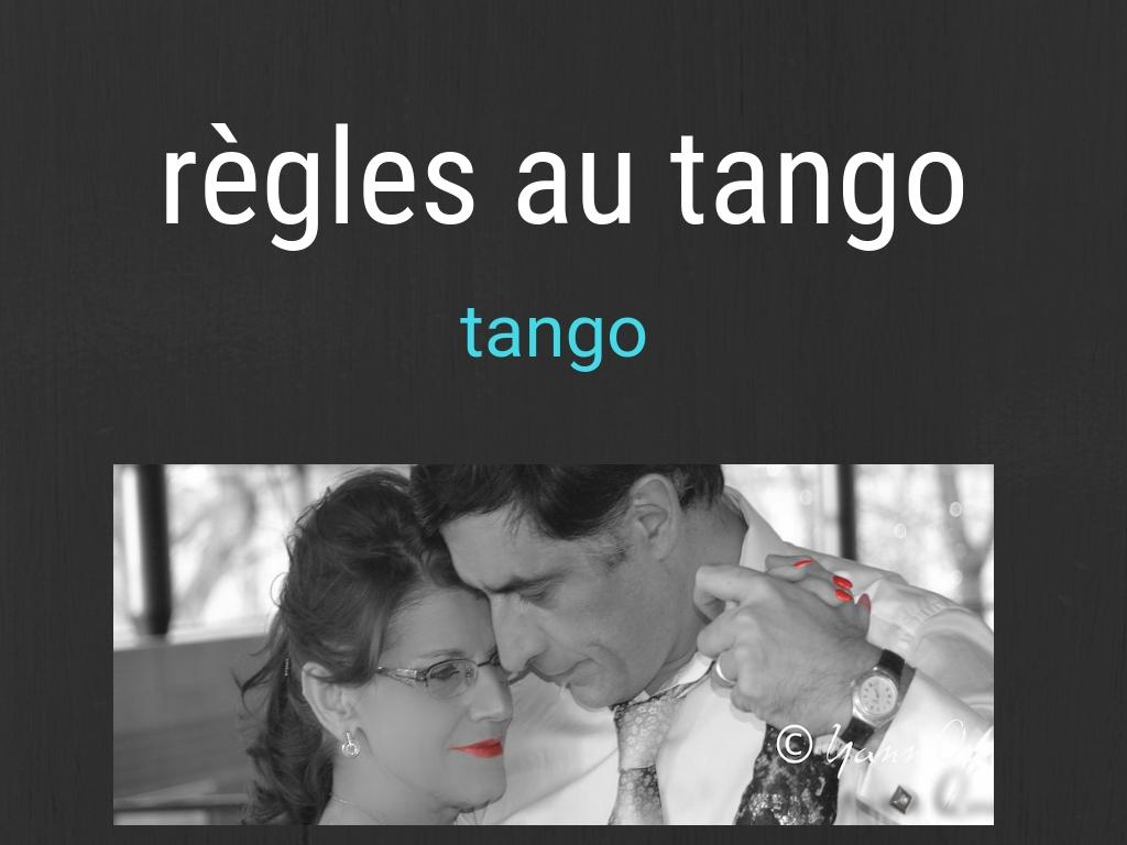 règles au tango au risque de passer pour un réac,aie